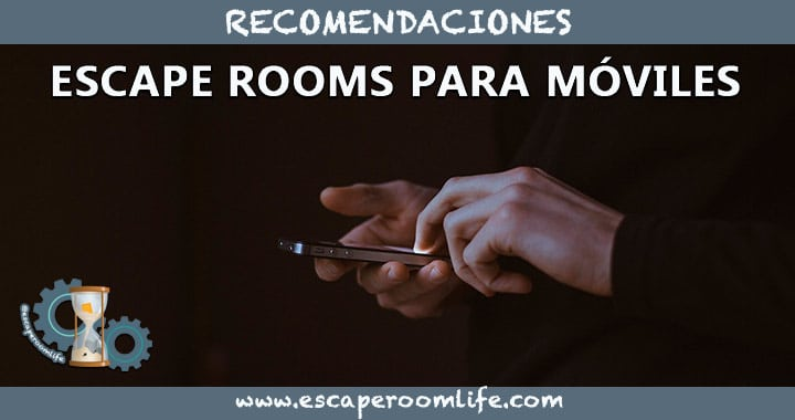 Recomendaciones: Escape rooms para móviles